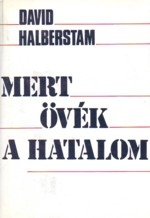 David Halberstam: Mert övék a hatalom