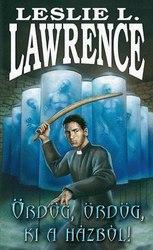 Leslie L. Lawrence: Ördög, ördög, ki a házból!