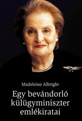 Madeleine Albright: Egy bevándorló külügyminiszter emlékiratai