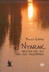 Baley Endre: Nyarak, melyek hol így végződnek, hol úgy végződnek