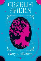 Cecelia Ahern: Lány a tükörben