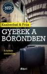Kaaberbol - Friis: Gyerek a bőröndben