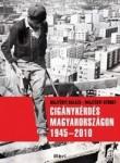 Majtényi Balázs - Majtényi György: Cigánykérdés Magyarországon 1945-2010