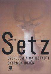 Clemens J.: Setz - Szerelem a mahlstadti gyerek idején