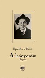 Egon Erwin Kisch: A leánycsősz