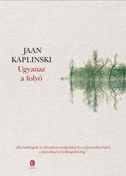 Jaan Kaplinski: Ugyanaz a folyó