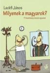 Lackfi János: Milyenek a magyarok?