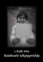 L. Ritók Nóra: Bukdácsoló esélyegyenlőség