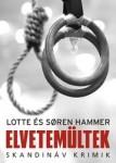 Lotte & Soren Hammer: Elvetemültek