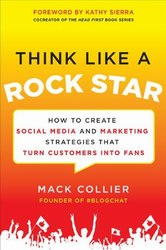 Mack Collier: Think like a rock star