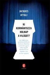 Jacques Attali: Ki kormányozza holnap a világot?
