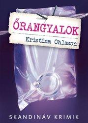 Kristina Ohlsson: Őrangyalok