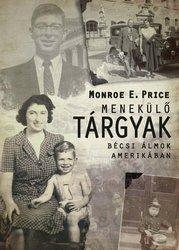 Monroe E. Price: Menekülő tárgyak – Bécsi álmok Amerikában