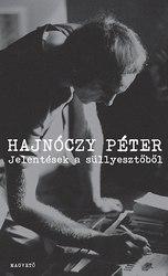 Hajnóczy Péter: Jelentések a süllyesztőből