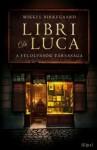 Mikkel Birkegaard: Libri di Luca - A felolvasók társasága