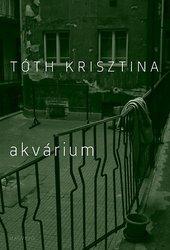 Tóth Krisztina: Akvárium