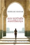 Hisham Matar: Egy eltűnés anatómiája