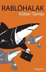 Kötter Tamás: Rablóhalak