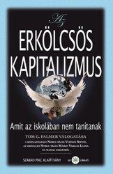 Tom G. Palmer: Az erkölcsös kapitalizmus