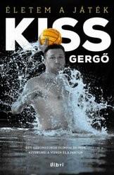 Kiss Gergő: Életem a játék