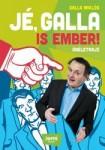 Galla Miklós: Jé, Galla is ember!