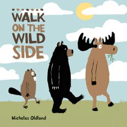 Nicholas Oldland: Walk on the Wild Side (A medve, a jávorszarvas és a hód, 5. rész)