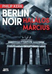 Philip Kerr: Berlin Noir – Halálos március