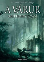 Anthony Ryan: A várúr