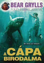 Bear Grylls: A cápa birodalma