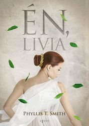 Phyllis T. Smith: Én, Livia
