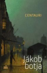 Centauri: Jákob botja
