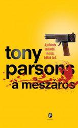 Tony Parsons: A mészáros (Max Wolfe-sorozat, 2. rész)