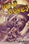 Joe R. Lansdale: Dead on the bones
