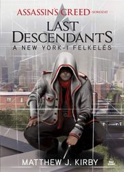 Matthew J. Kirby: Last Descendants - A New York-i felkelés
