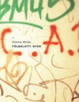 Storno Milán: Földalatti nyár