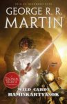 George R. R. Martin: Hamiskártyások (Wild Cards 18. rész)