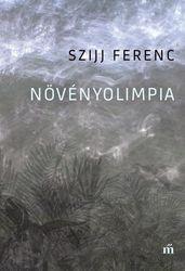 Szijj Ferenc: Növényolimpia