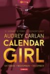Audrey Carlan: Calendar girl, Október-november-december