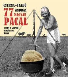 Cserna-Szabó András: 77 magyar pacal