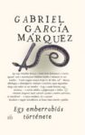 Gabriel García Márquez: Egy emberrablás története