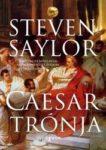 Steven Saylor: Caesar trónja (Roma Sub Rosa-sorozat, 13. rész)