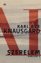 Karl Ove Knausgård: Szerelem - Harcom 2.