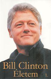 Bill Clinton: Életem, 1. kötet
