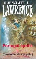 Leslie L. Lawrence: Portugál április