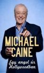 Michael Caine: Egy angol úr Hollywoodban