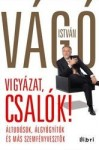 Vágó István: Vigyázat, csalók!