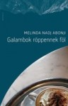 Melinda Nadj Abonji: Galambok röppennek föl