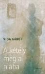 Vida Gábor: A kétely meg a hiába