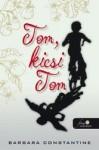Barbara Constantine: Tom, kicsi Tom