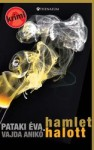 Pataki Éva - Vajda Anikó: Hamlet halott